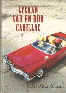 Lyckan var en röd Cadillack 001